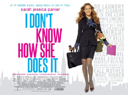 Movie poster: I dont know how she does it
