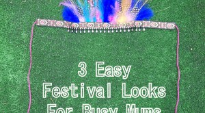 3 Easy Festival Looks for Busy Mums