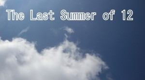 The last summer of 12