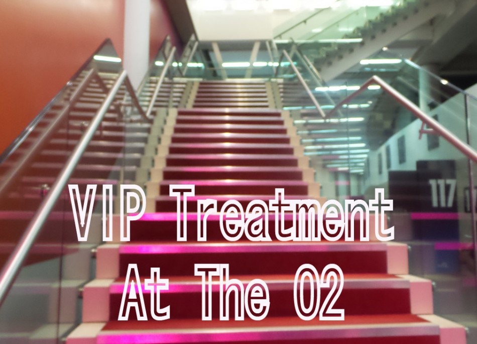 VIP Treatment at the O2