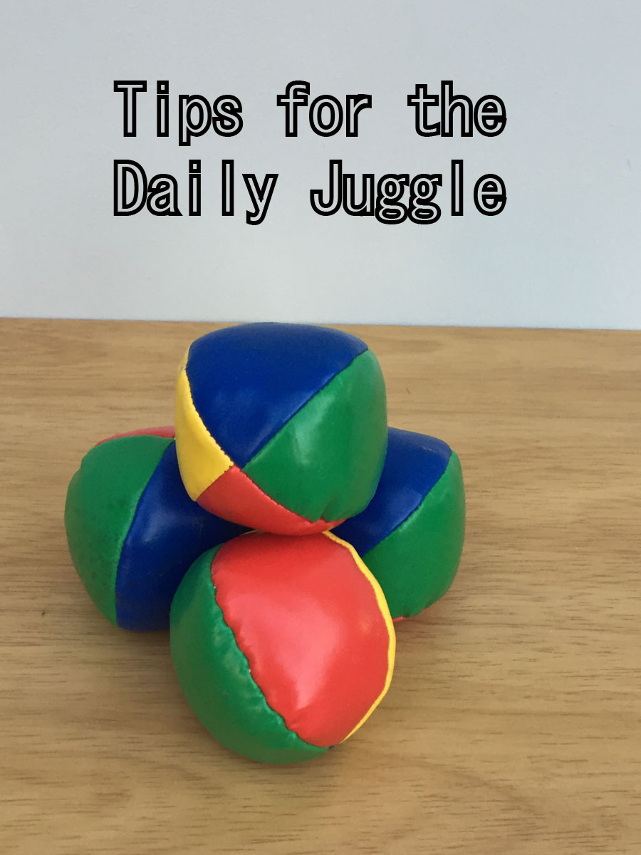 tips for the daily juggle