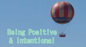 Being positive & intentional