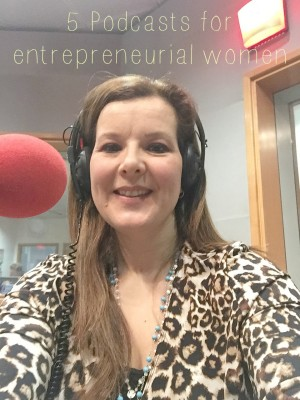 5 podcasts for entrepreneurial women hero shot