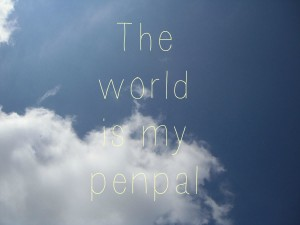 The world is my penpal hero shot